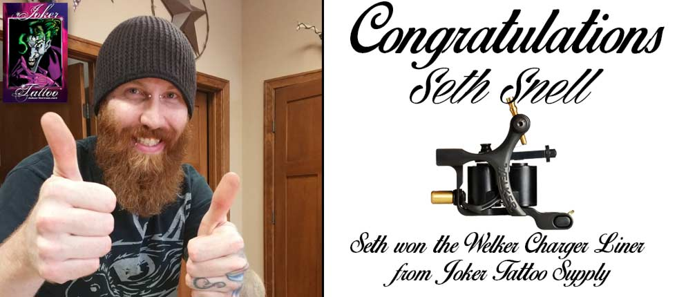 Congratulations to Seth Snell, Seth won the Welker Charger Liner Tattoo Machine from Joker Tattoo Supply!